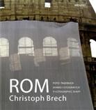 Christoph Brech, Christoph Brech, Christoph (Fotogr.) Brech, Arnold Nesselrath, Arnold (Hrsg.) Nesselrath - Rom