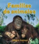 Bobbie Kalman - Familias de Animales = Animal Families