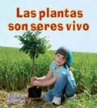 Bobbie Kalman - Las Plantas Son Seres Vivos = Plants Are Living Things
