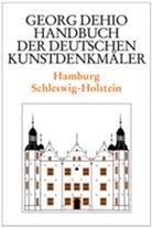 Georg Dehio, Dehio Vereinigung, Dehio-Vereinigung e.V., Johanne Habich, Johannes Habich, Christoph Timm... - Handbuch der Deutschen Kunstdenkmäler: Hamburg, Schleswig-Holstein