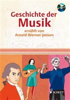 Werner-Jansen, Arnold Werner-Jensen, Andrea Kuckelkorn - Geschichte der Musik, m. Audio-CD