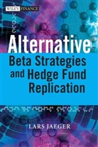Jaeger, Lars Jaeger, Lars Pease Jaeger, JAEGER LARS PEASE JEFFREY, Jeffrey Pease - Alternative Beta Strategies and Hedge Fund Replication