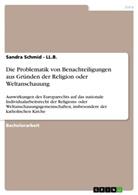 Sandra Schmid, Sandra Schmid - LL B, Sandra Schmid - Ll. B., Sandra Schmid - LL.B. - Die Problematik von Benachteiligungen aus Gründen der Religion oder Weltanschauung