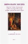 Laurence Totelin, Laurence Totelin - Hippocratic Recipes: Oral and Written Transmission of Pharmacological Knowledge in Fifth- And Fourth-Century Greece