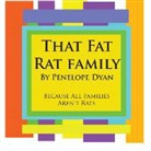 Penelope Dyan, Penelope Dyan - That Fat Rat Family--Because All Families Aren't Rats