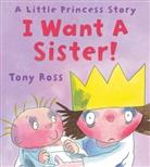 Tony Ross - I Want a Sister!