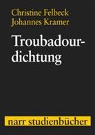 Christin Felbeck, Christine Felbeck, Johannes Kramer - Troubadourdichtung