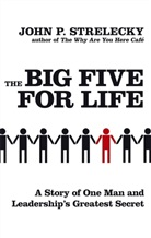 John Strelecky, John P Strelecky, John P. Strelecky - Big Five for Life