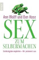 Ben Hase, Ann Wolff - Sex zum Selbermachen