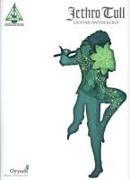 Ian Anderson, Jethro Tull,  Hal Leonard Publishing Corporation - Jethro Tull Guitar Anthology