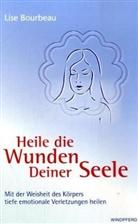 Lise Bourbeau - Heile die Wunden deiner Seele