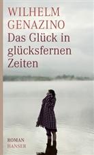 Wilhelm Genazino - Das Glück in glücksfernen Zeiten