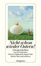 Highsmit, Patrici Highsmith, Kästne, Eric Kästner, Erich Kästner, Ingrid u Noll... - Nicht schon wieder Ostern!