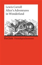 Lewis Carroll, John Tenniel, Dietric Klose, Dietrich Klose - Alice's Adventures in Wonderland