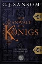 C J Sansom, C.J. Sansom, Christopher Sansom, Christopher J Sansom, Christopher J. Sansom - Der Anwalt des Königs