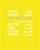 Susan Hefuna, Hans U. Obrist, Hans Ulrich Obrist, Hans-Ulrich Obrist - Susan Hefuna, Pars Pro Toto. Vol.2