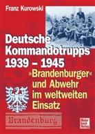 Franz Kurowski - Deutsche Kommandotrupps 1939-1945 - Bd. 1: Deutsche Kommandotrupps 1939-1945, 'Brandenburger' und Abwehr im weltweiten Einsatz. Bd.1