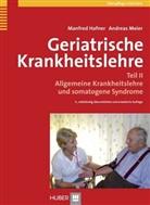 Hafne, Manfre Hafner, Manfred Hafner, Meier, Andreas Meier - Geriatrische Krankheitslehre - 2: Allgemeine Krankheitslehre und somatogene Syndrome
