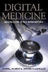Miller, Edward Alan Miller, West, Darrell M. West, Darrell M./ Miller West - Digital Medicine