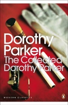 Brendan Gill, Dorothy Parker - The Collected Dorothy Parker