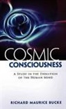 Richard Maurice Bucke - Cosmic Consciousness