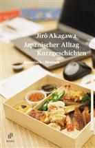 Jiro Akagawa, Jirô Akagawa, Gerhar Bierwirth, Gerhard Bierwirth, Moriwaki, Arno Moriwaki - Japanischer Alltag - Kurzgeschichten