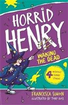 Francesca Simon, Tony Ross - Horrid Henry Wakes the Dead