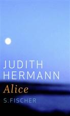 Judith Hermann - Alice