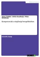 Péter Antalóczy, Attil Keszthelyi, Attila Keszthelyi, Janos Talaber, Jáno Talabér, János Talabér - Kompetenciák a sürgosségi betegellátásban