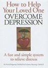 James Manning, Nicola Ridgeway, Nicola L. Ridgeway, Nicola L. Manning Ridgeway - How to Help Your Loved One Overcome Depression