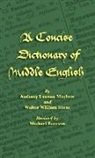 A. L. Mayhew, Anthony Lawson Mayhew, Walter William Skeat - A Concise Dictionary of Middle English