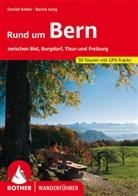 Danie Anker, Daniel Anker, Bernd Jung - Rund um Bern