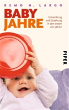 Remo H. Largo - Babyjahre