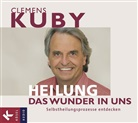 Clemens Kuby - Heilung - das Wunder in uns, 2 Audio-CDs (Hörbuch)