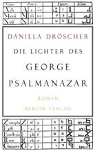 Daniela Dröscher - Die Lichter des George Psalmanazar