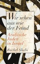 Rachel Shabi - Wir sehen aus wie der Feind