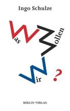 Ingo Schulze - Was wollen wir?