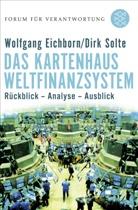 Eichhor, Wolfgan Eichhorn, Wolfgang Eichhorn, Solte, Dirk Solte, Klau Wiegandt... - Das Kartenhaus Weltfinanzsystem