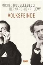 Houellebec, Michel Houellebecq, Levy, Bernard-Henri Lévy - Volksfeinde
