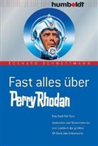 Eckhard Schwettmann - Fast alles über Perry Rhodan