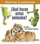 Bobbie Kalman - Que Hacen Esto Animales? = What Are These Animals Doing?