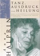 Anna Halprin - Tanz, Ausdruck und Heilung