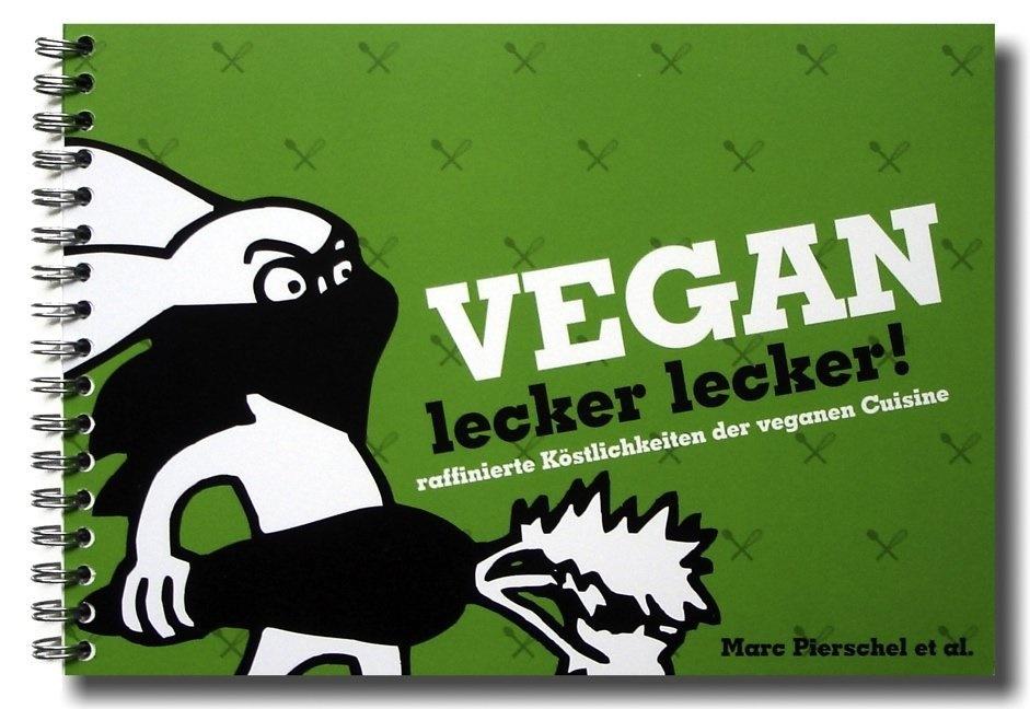 Herman,  Kästner,  Piersche, Marc Pierschel, Marc Pierschel - Vegan lecker lecker!. Bd.1 - Raffinierte Köstlichkeiten der veganen Cuisine