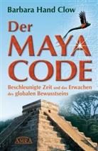 Barbara Hand Clow, Barbara Hand Clow, Christopher Cudahy Clow - Der Maya Code