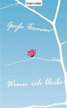 Gayle Forman - Wenn ich bleibe