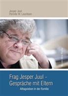Jesper Juul, Pernille W. Lauritsen - Frag Jesper Juul - Gespräche mit Eltern