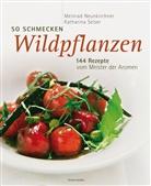 Meinrad Neunkirchner, Katharina Seiser, Thomas Apolt, Thomas Apolt - So schmecken Wildpflanzen