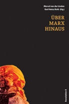 Kar Heinz Roth, Max Henninger, Marcel Van Der Linden, Ka Roth, Karl H. Roth, Karl Heinz Roth - Über Marx hinaus