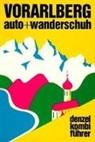 Eduar Denzel, Eugen E Hüsler, Eugen E. Hüsler, Eduard Denzel - Denzel Kombiführer Auto und Wanderschuh - 6: Vorarlberg