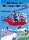 Peter Heinzer, Guido Strebel, Peter Heinzer - Globi bei der Rettungsflugwacht